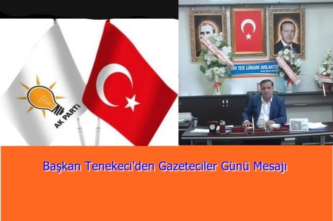 Başkan Tenekeci'den Gazeteciler Günü Mesajı