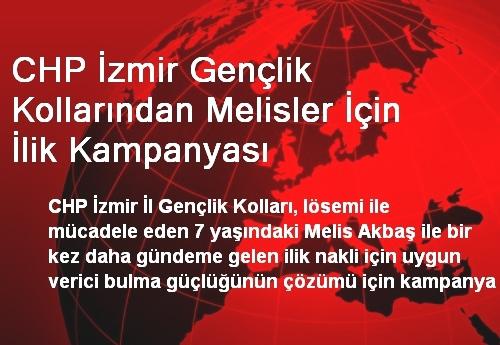 CHP İzmir Gençlik Kollarından Melisler İçin İlik Kampanyası