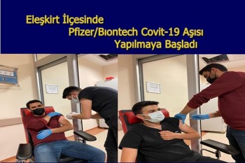 Eleşkirt İlçesinde Pfizer/Bıontech Covit-19 Aşısı Yapılmaya Başladı