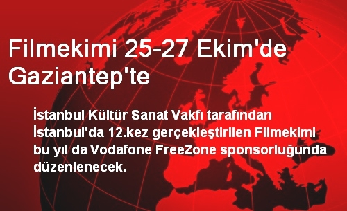 Filmekimi 25-27 Ekim'de Gaziantep'te